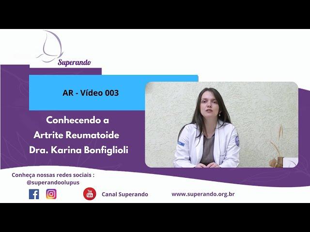 AR - Vídeo 003 - Conhecendo a Artrite Reumatoide