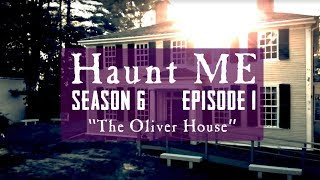 "Haunt ME - S6:E1 ""Hazelwood"" (The Oliver House)"