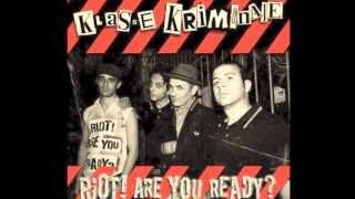 Klasse Kriminale - Riot! Are You Ready?
