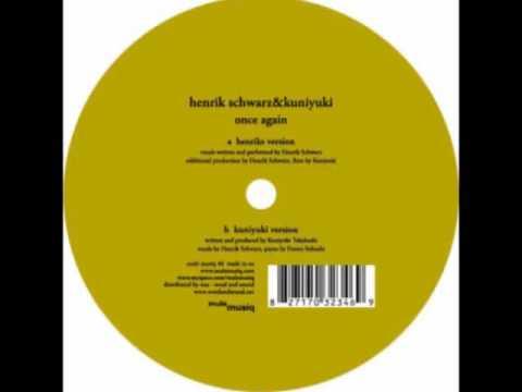 Henrik Schwarz & Kuniyuki - Once Again (Kuniyuki Version)