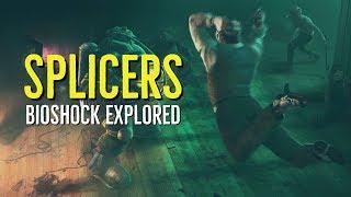 Splicers (BioShock) Explored