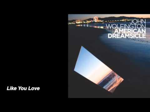 John Wolfington - Like You Love