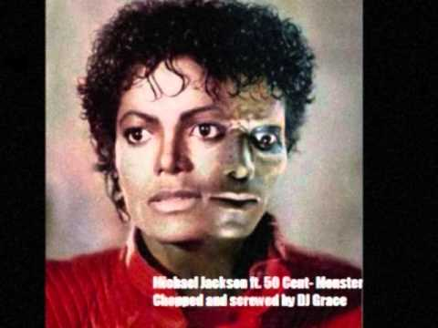Michael Jackson ft. 50 cent- Monster {Chopped and screwed by DJ Grace}