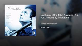 Nocturnal after John Dowland, Op. 70: I. Musingly, Meditativo