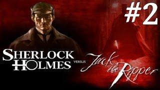 Sherlock Holmes vs. Jack the Ripper Walkthrough part 2