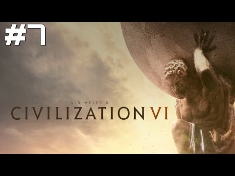 Let's Play Civilization 6 - Part 7 |
