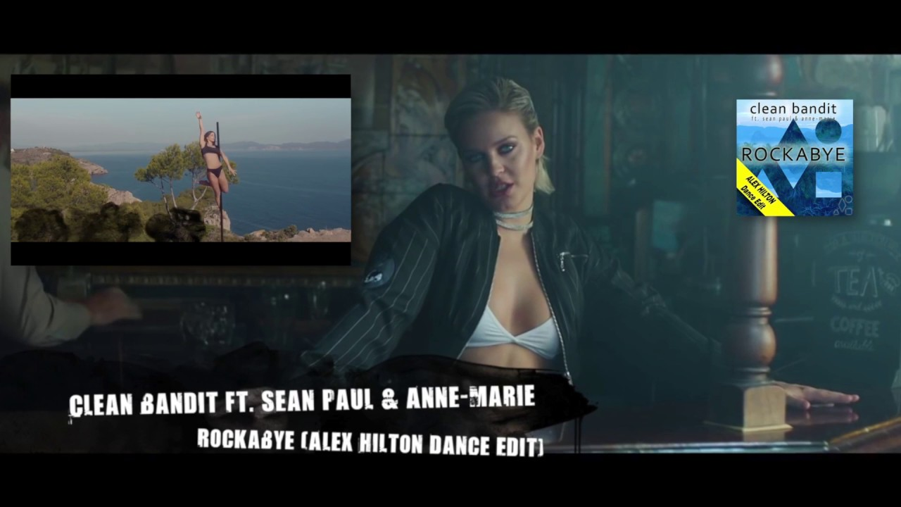 clean bandit rockabye ft sean paul anne marie alex hilton dance edit free download