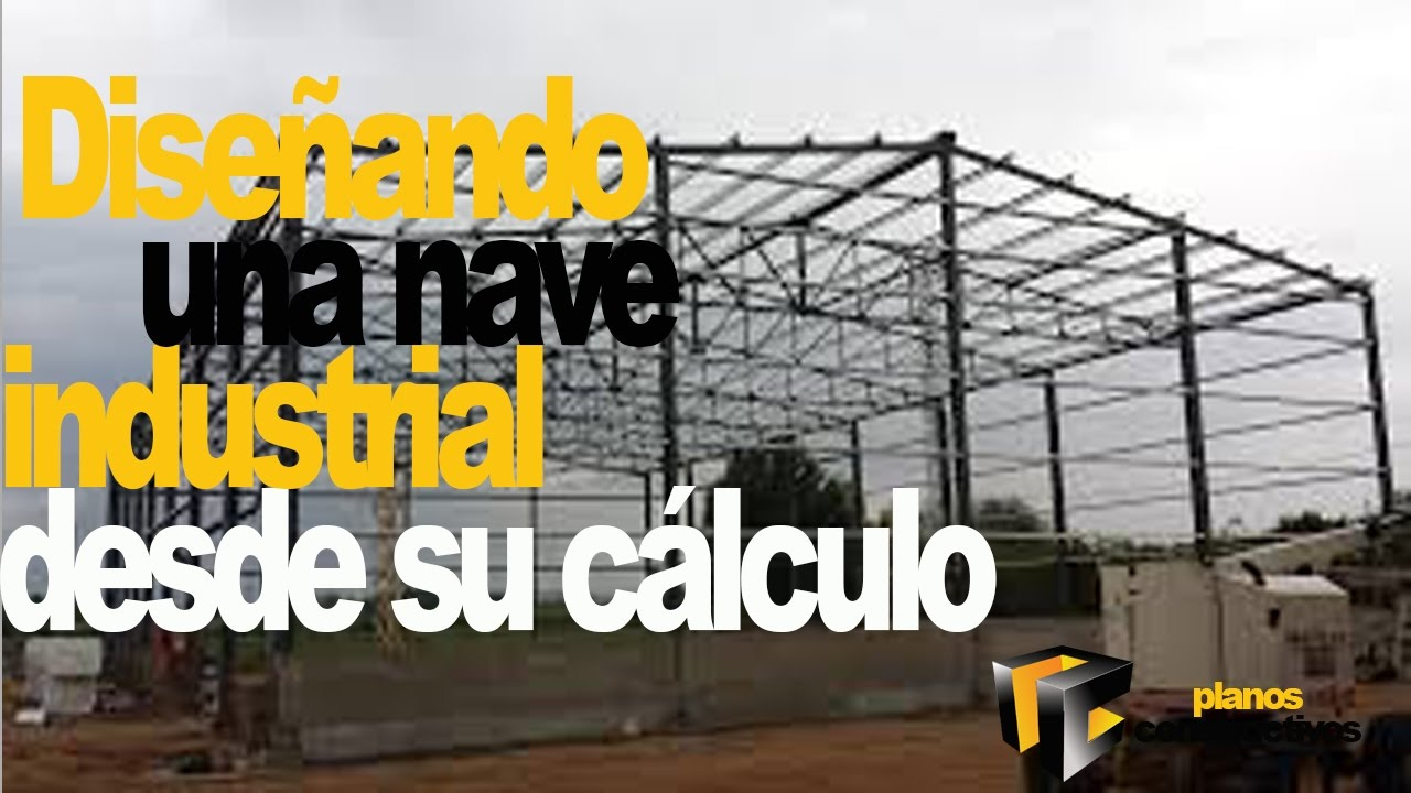 Dise o de nave industrial 3 youtube - Diseno nave industrial ...