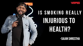 NEW NEPALI STANDUP COMEDY || Is smoking really injurious to health? || Sajan Shrestha || Mic Drop