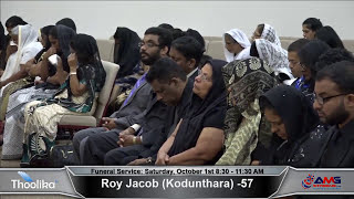 Roy Jacob (Kodunthara) -57 Funeral Service-1 : Saturday, October 1st 8:30 - 11:30 AM