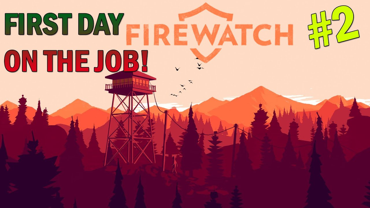 firewatch first day on the job firewatch let s play part  firewatch first day on the job firewatch let s play part 2 playthrough pc gameplay