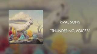 Rival Sons - Thundering Voices (Official Audio)