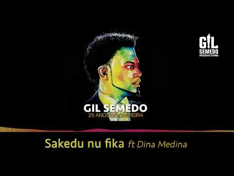 Gil Semedo feat Dina Medina - Sakedu Nu Fika