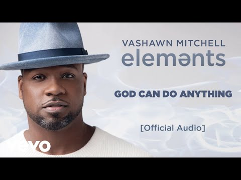 VaShawn Mitchell - God Can Do Anything (Official Audio)