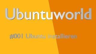 Ubuntu installieren   Tutorial   Deutsch/German   Ubuntu World