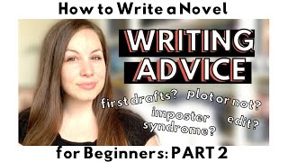 WRITING ADVICE FOR BEGINNERS | HOW TO WRITE A NOVEL for Beginners | Part 2