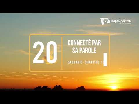 Jour 20  - CONNECTÉ PAR SA PAROLE, ZACHARIE 13