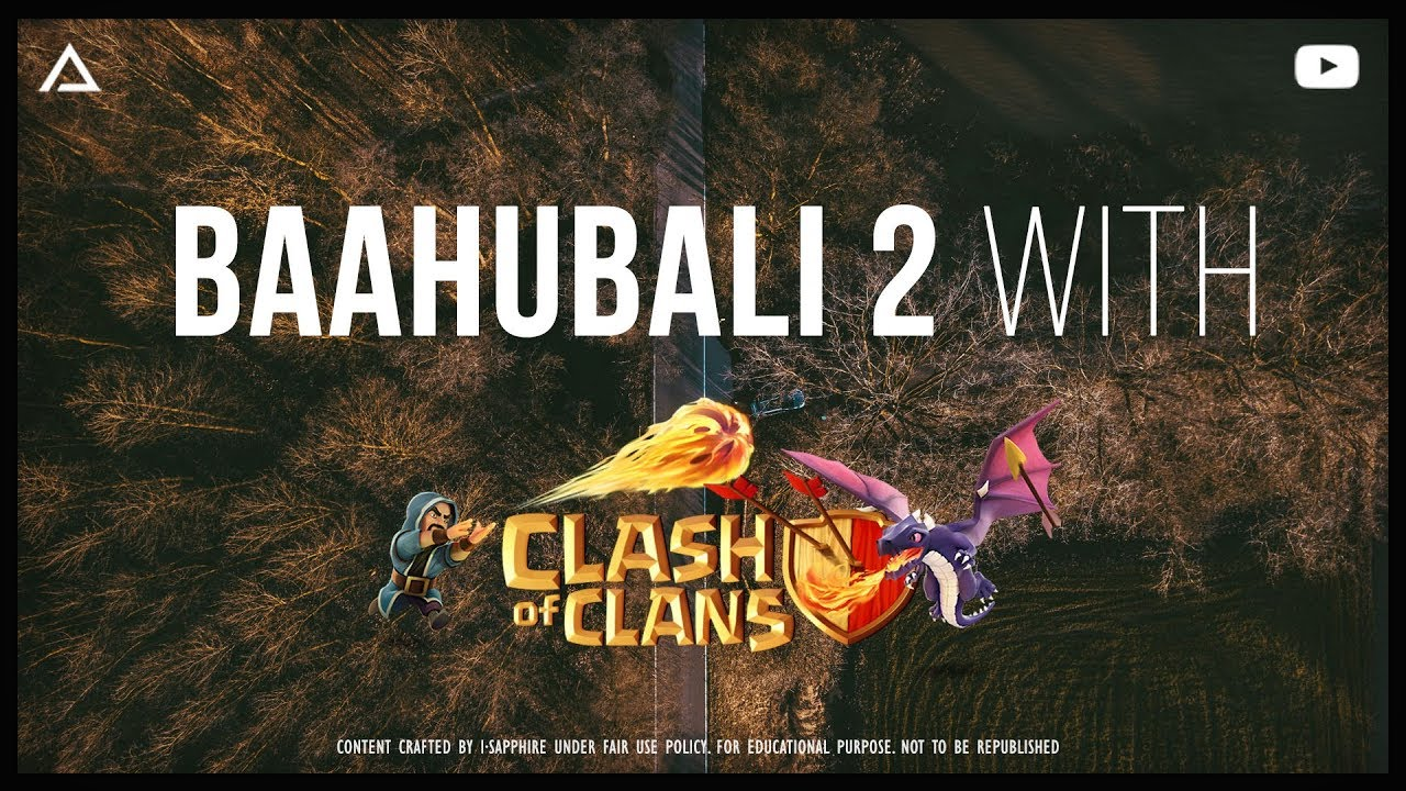 Download Baahubali 2 Conclusion Trailer | Clash of Clans Remix 2017 | I·Sapphire