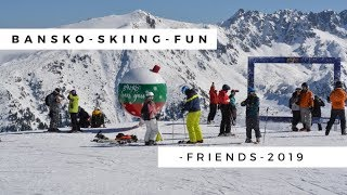 Bulgaria Skiing - BANSKO 2019 SKI FRIENDS FUN (Μπανσκο βίντεο)