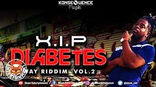 X.I.P - Diabetes [1 Way Riddim Vol. 2] May 2019