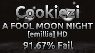 Cookiezi The Koxx A FOOL MOON NIGHT Emillia HD 91 67 9 6 Fail
