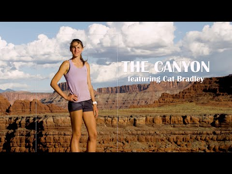 WATCH: The Canyon With Cat Bradley