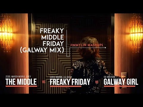 Mashup - The Middle vs Freaky Friday vs Galway Girl (Zedd, Maren Morris, Chris Brown, Ed Sheeran) Mp3