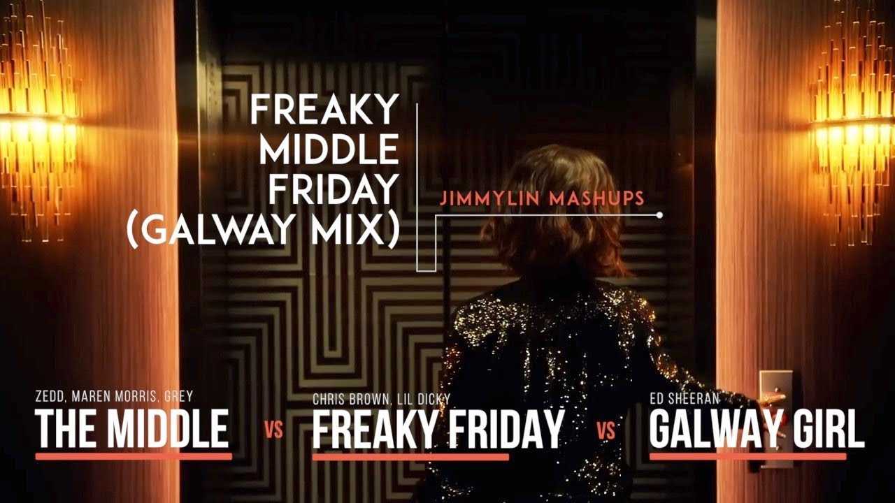 Mashup / Remix - Maren Morris THE MIDDLE vs Chris Brown FREAKY FRIDAY vs Ed Sheeran GALWAY GIRL