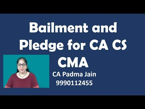 Bailment and Pledge. Business Law Video Lectures for BCom CA CPT CPC Video Classes