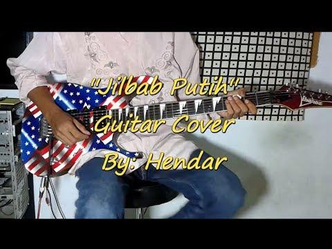 JILBAB PUTIH GUITAR COVER BY HENDAR