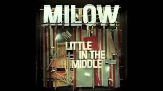 Milow - Little in the Middle [Styrofoam Remix] (Audio only)