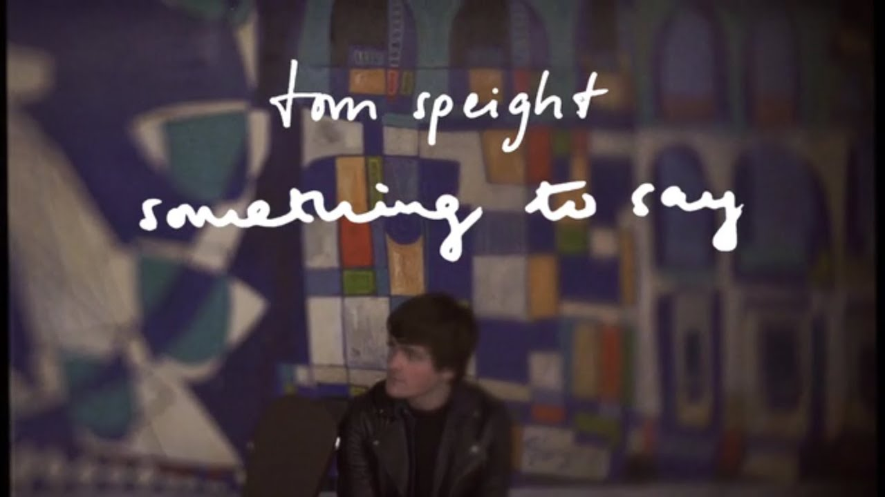 Tom Speight - Something To Say