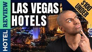 ✅Las Vegas Hotels: Best Hotels in Las Vegas (2019) [Under $100]