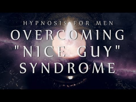 "Hypnosis for Men: Overcoming ""Nice Guy"" Syndrome (Confidence / Anxiety / Relationships)"