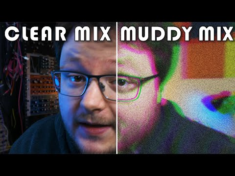 How To Get A Clear Mix / Fix A Muddy Mix