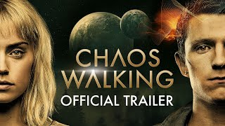 Chaos Walking (2021 Movie) Official Trailer