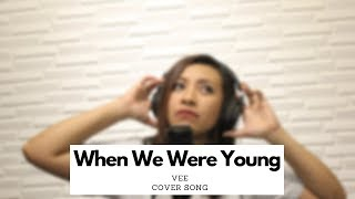 Adele - When We Were Young | Cover Song by Vee