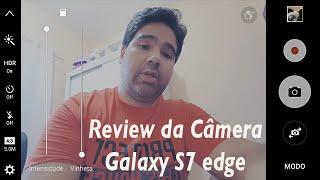 Análise (Review) da Câmera do Samsung Galaxy S7 edge - (PORTUGUÊS)