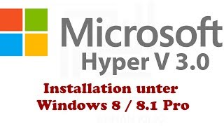 [Windows] Hyper-V Installation unter Windows 8 Pro [Full HD] [German]