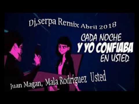 Juan Magan, Mala Rodríguez - Usted- Dj. Serpa - Remix Abril 2018