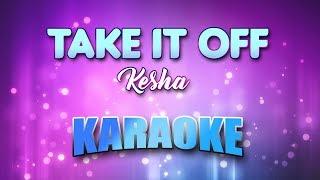 Kesha - Take It Off (Karaoke version with Lyrics)