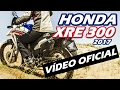 VÍDEO OFICIAL XRE 300 2017 - Motorede