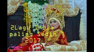 2 LAGU INDIA PALING SEDIH SEDIH 2017