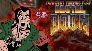 Two Best Friends Play Brutal Doom