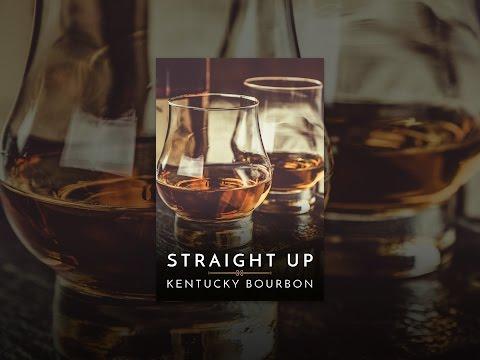 Straight Up: Kentucky Bourbon Mp3