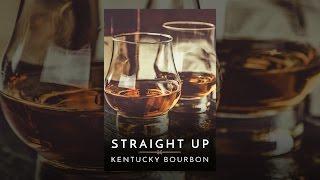 Straight Up: Bourbon Du Kentucky