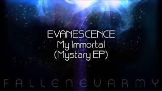Evanescence - My Immortal (Mystary /Mystery EP)