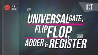ICT: Universal Gate, Flip-Flop, Adder & Register
