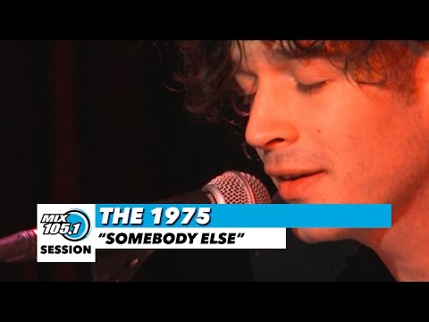 """Mix 105.1 Session: The 1975 """"Somebody Else"""""""