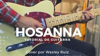 "Tutorial Oficial de Guitarra ""Hosanna"" Cover por Wesley Ruiz"